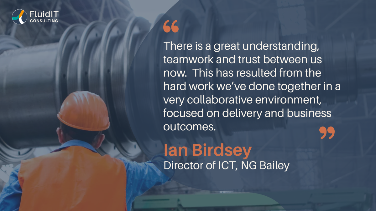 A quote from Ian Birdsey, NG Bailey Director of ICT on teamwork and trust.